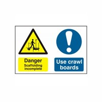 Danger Scaffolding incomplete Use Crawl Boards sign - PVC Finish (600 x 400mm)
